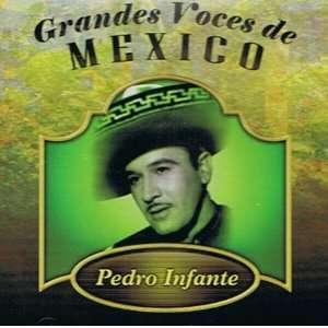 Grandes Voces de Mexico Pedro Infante Music