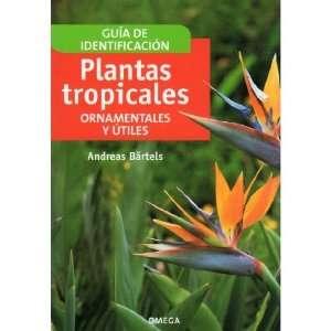 Plantas tropicales : ornamentales y útiles (9788428214094