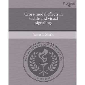 Cross modal effects in tactile and visual signaling