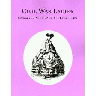60 Civil War Era Fashion Patterns (Dover Fashion and Costumes