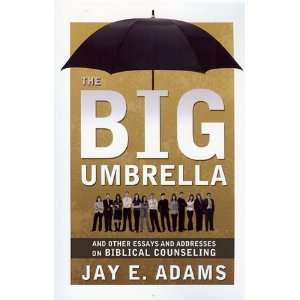 Big Umbrella And Other Essays and Addresses on Biblical