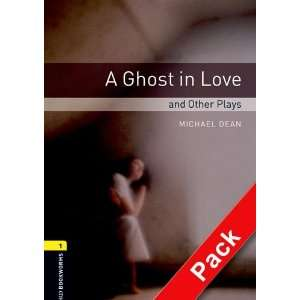 Ghost in Love and Other Plays (Oxford Bookworms ELT
