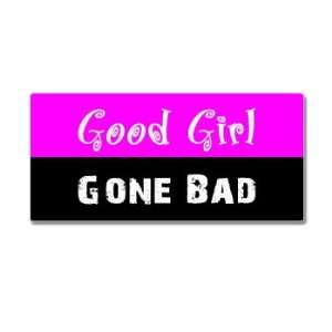 Good Girl Gone Bad   Window Bumper Sticker: Automotive