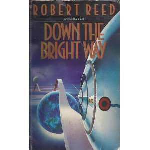 Down the Bright Way (9780553289237) Robert Reed Books