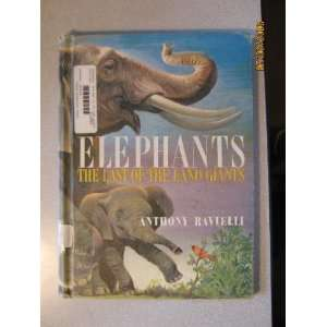 Elephants, the last of the land giants Anthony Ravielli Books