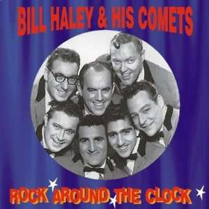 Rock around the clock Bill Haley & The Comets Music