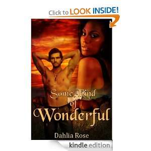 Some Kind Of Wonderful: Dahlia Rose:  Kindle Store