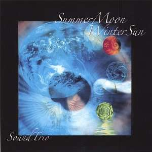 Summer Moon Winter Sun Sound Trio Music