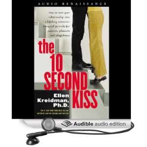 The 10 Second Kiss (Audible Audio Edition) Ellen Kreidman