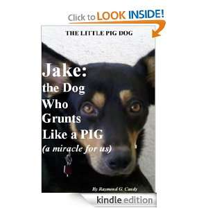 Jake: the Dog Who Grunts Like a Pig (A Miracle For Us) (The Little Pig