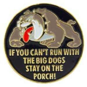 If You Cant Run With The Big Dogs Pin 1 Arts, Crafts