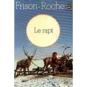 Le rapt: Frison Roche: Books