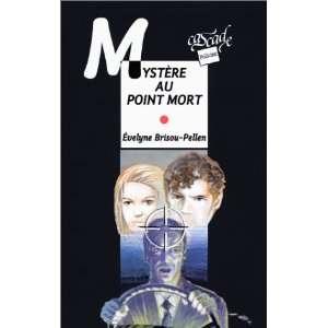 Mystère au point mort (9782700225846): Evelyne Brisou