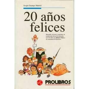 Felices: Biografias, Historias y Anecdotas de la Gente Mas Feliz de