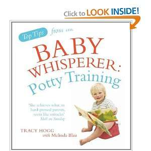 Potty Training. Tracy Hogg with Melinda Blau (Top Tips