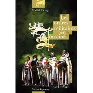 les ordres militaires en lorraine (9782876927063): Michel