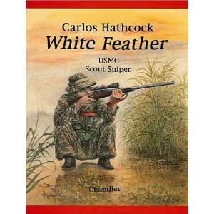 Carlos Hathcock Whitefeather (9781885633095): Chandler