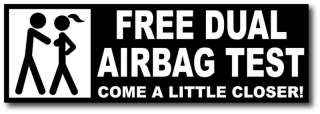 Free Dual Airbag Test Funny Bumper Sticker Decal 4x4