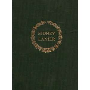 POEMS OF SIDNEY LANIER: Edited by His Wife: Books