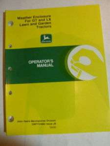 JOHN DEERE MANUAL WEATHER ENCLOSURE GT LX LAWN TRACTORS